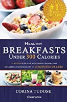 Quick Fix Healthy Breakfasts Under 300 Calories: That Keep You Feeling Energized and Help You Lose Weight [並行輸入品]