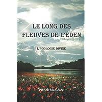 LE LONG DES FLEUVES DE L'EDEN: L'écologie divine