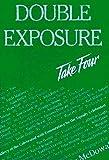 Double Exposure Take Four