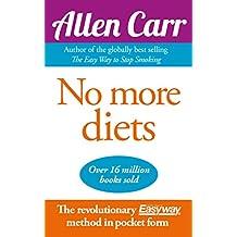 No More Diets (Allen Carr's Easyway)
