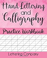 Hand Lettering and Calligraphy Practice Workbook: A Beginner's Practice Notebook for Hand Lettering and Calligraphy
