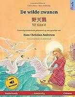De wilde zwanen – Yě tiān'é (Nederlands – Chinees): Tweetalig kinderboek naar een sprookje van Hans Christian Andersen, met luisterboek als download