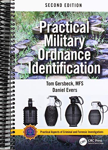 Download Practical Military Ordnance Identification, Second Edition (Practical Aspects of Criminal and Forensic Investigations) 0815369425