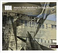 Music for Modern Living Seven Compiled By Modern &