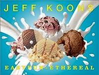 Jeff Koons: Easyfun-Ethereal (Guggenheim Museum Publications)