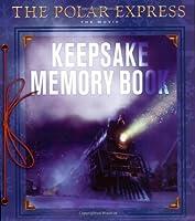 Polar Express: The Movie: Keepsake Memory Book