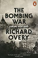 Bombing War,The by Richard Overy(2014-06-10)