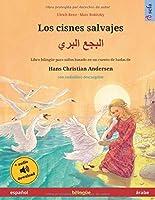 Los cisnes salvajes (español – árabe): Libro bilinguee para niños basado en un cuento de hadas de Hans Christian Andersen, con audiolibro descargable