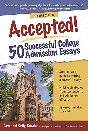 Accepted! 50 Successful College Admission Essays