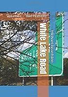 "White Lake Road: Volume 1 - ""Bad Hombre"""