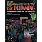 Commandments of R B Drumming: A Comprehensive Guide to Soul, Funk & Hip Hop, Book & CD