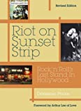 Riot On Sunset Strip: Rock 'n' roll's Last Stand In Hollywood (Revised Edition)
