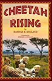Cheetah Rising: A Mother's Love, Survival, And Coming of Age, African Wild Cats Kids Chapter Book , Ages 8 to 18, Grades 3-12
