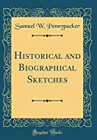 Historical and Biographical Sketches (Classic Reprint) [並行輸入品]