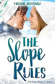 The Slope Rules (The Rules Series Book 1) by [Hooyenga, Melanie]