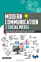 Modern Communication with Social Media: A Simplified Primer to Communication and Social Media (English Edition)