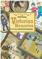 Victorian Memories In Cross Stitch & Needlepoint