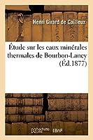 Étude Sur Les Eaux Minérales Thermales de Bourbon-Lancy
