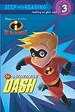 The Incredible Dash (Disney/Pixar The Incredibles) (Step into Reading)