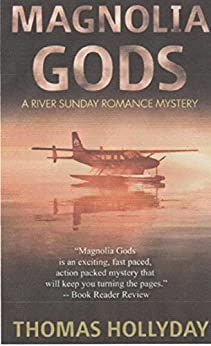 Magnolia Gods (River Sunday Romance Mysteries Book 2) by [Hollyday, Thomas]