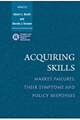 Acquiring Skills: Market Failures, their Symptoms and Policy Responses Kindle Edition