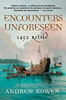 Encounters Unforeseen: 1492 Retold