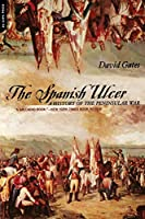 The Spanish Ulcer: A History Of Peninsular War
