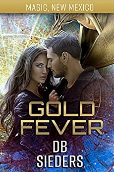 Gold Fever: Dragons of Tarakona (Magic, New Mexico Book 39) by [Sieders, D.B.]