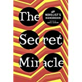 Secret Miracle: The Novelist's Handbook