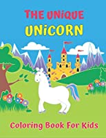 The Unique Unicorn Coloring Book For Kids: Mermaid Coloring Book for Kids Ages 4-8: 40 Cute, Unique Coloring Pages