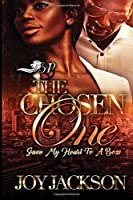The Chosen One: Gave My Heart to a Boss