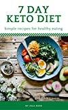 Keto Diet: 7 Day Ketogenic Meal Plan: Ketogenic diet for beginners: simple recipes for a 7 day meal plan (English Edition)