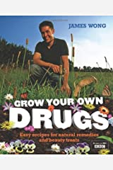 Grow Your Own Drugs by James Wong(2009-02-01) Hardcover