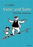 Vater und Sohn (Iris®-LEINEN mit Schmuckpraegung): Saemtliche Abenteuer
