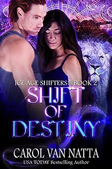 Shift of Destiny: Ice Age Shifters Book 2 by [Van Natta, Carol]