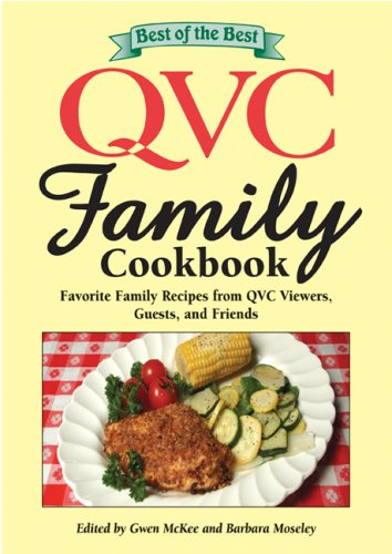 Best of the Best QVC Family Cookbook: Favorite Family Recipes from QVC Viewers, Guests, and Friends