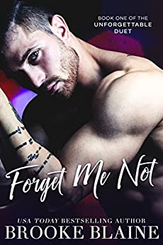 Forget Me Not (The Unforgettable Duet Book 1) by [Blaine, Brooke]