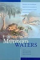 Muddied Waters: Historical And Contemporary Perspectives on Management of Forests And Fisheries in Island Southeast Asia (Verhandelingen Van Het Koninklijk Instituut Voor Taal-, Land-En Volkenkunde)