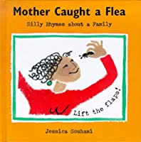 Mother Caught a Flea (Silly Rhymes)