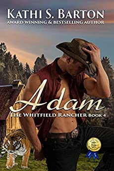 Adam: The Whitfield Rancher – Erotic Tiger Shapeshifter Romance by [Barton, Kathi]