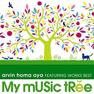 My Music Tree arvin homa aya FEATURING WORKS BEST