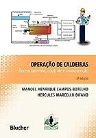 Operação de Caldeiras. Gerenciamento, Controle e Manutenção