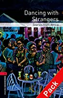Dancing with Strangers: Stories from Africa (Oxford Bookworms Library)CD Pack