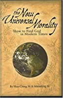 The New Universal Morality: How To Find God In Modern Times