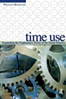 Time Use: Expanding Explanation in the Social Sciences