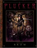 The Plucker: An Illustrated Novel by Brom 画像