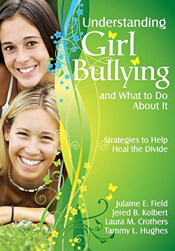 Download Understanding Girl Bullying and What to Do About It: Strategies to Help Heal the Divide 1412964881