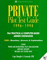 Private Pilot Test Guide 1996-1998: FAA Practical & Computer-Based Airmen Knowledge (McGraw-Hill Pilot Test Guides)