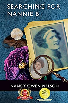Searching for Nannie B.: Connecting Three Generations of Southern Women by [Nelson, Nancy Owen]