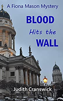 Blood Hits the Wall (A Fiona Mason Mystery Book 4) by [Cranswick, Judith]